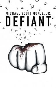 Defiant, by Michael Scott Monje